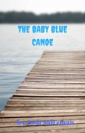 The Baby Blue Canoe - #TNTHorrorContest by JoshSaltzman