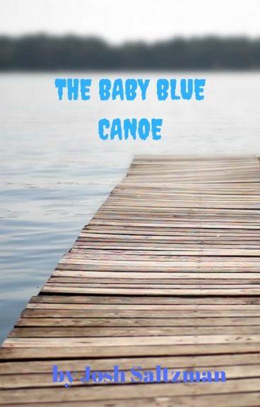 The Baby Blue Canoe - #TNTHorrorContest by JoshSaltzman