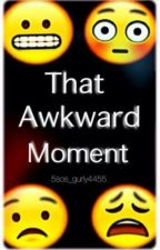 ⭐That Awkward Moment⭐ by --mahdie--