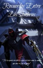 Recuerdos Entre Las Sombras  [League Of Legends. Zed X Syndra] by AstralTrinity4
