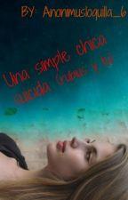 Una Simple Chica Suicida  (Rubius Y Tu) by anonimusloquilla_6