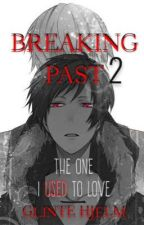 B R E A K I N G   P A S T  2: The one I USED to Love (Shizaya Fanfic) by GlinteHjelm