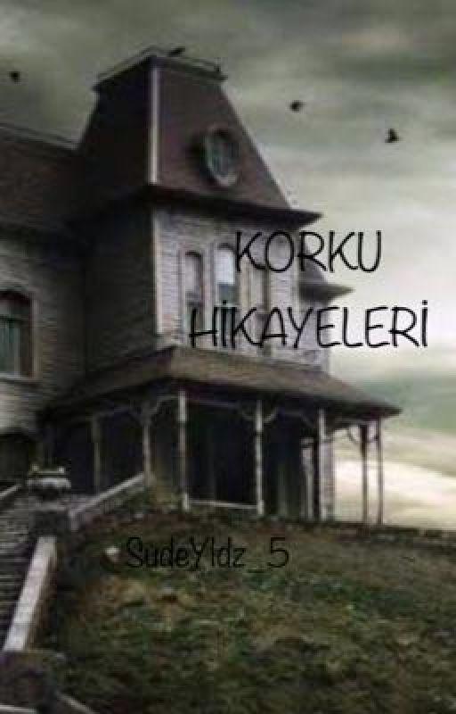 Korku Hikayeleri by SudeYldz5