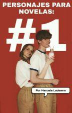 Personajes Para Novelas: Edición #1 by Manuela_Ledesma