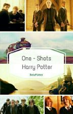 One - Shots Harry Potter by BelaPotter