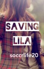 Saving Lila (cancelled)  by soccrlife20