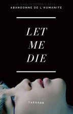 Let me die by Taega99