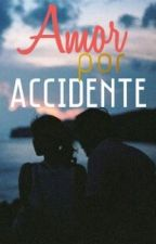 Amor Por Accidente (Justin Bieber) 《Terminada》 by MoonlightLizz