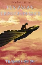 Fly Away, Dragon Prince (HTTYD fanfic) by Nyrala