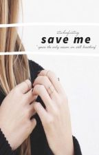 Save me / Fourtris  by stuckinfantasy-