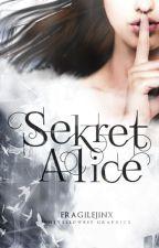 Sekret Alice by fragilejinx