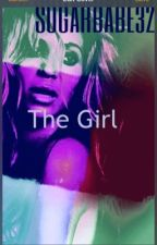 The girl •slow updates• by Sugarbabe32