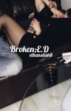 Broken•Ethan Dolan by ethanstish8