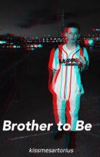 brother to be ❥ jacob sartorius [COMPLETED] by kissmesartorius