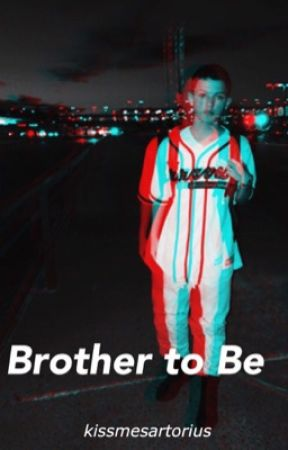 brother to be ❥ jacob sartorius [COMPLETED] by kissmesartorius