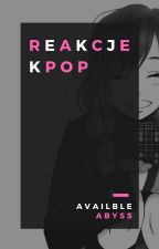 Reakcje Kpop by availableabyss