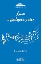 Amor a qualquer preço by DiedraRoiz