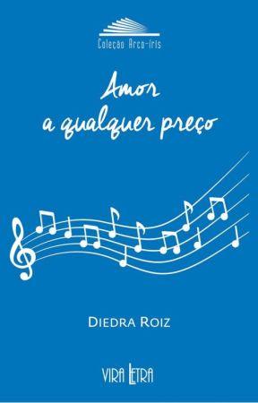 Amor a qualquer preço de Diedra Roiz by DiedraRoiz