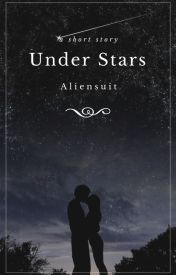 Under Stars by aliensuit