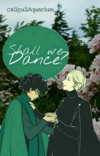 Shall we Dance? » drarry ❌ by caliguliAquarium