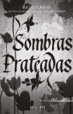 Sombras Prateadas - Bloodlines #5 by Tiinker_Bell