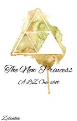 The New Princess (A LoZ Oneshot) ✔️ by Zelinkie