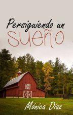 Persiguiendo un sueño (10)  by MnicaDazOrea