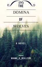 The Domina of Wolves by niamh_o_reilly20