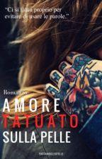 Amore tatuato sulla pelle by toccandolestelle