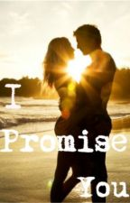 I promise you (Watty Awards 2013) by storylover5555