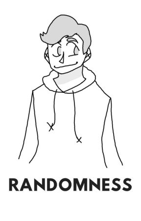 RAnDoMNeSs by TheLordOfShipping