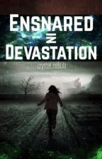 Ensnared in Devastation by crystal_nebula