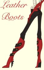 Leather Boots  [[ An EdgeBerry Fanfiction ]] by VinnTheSinn