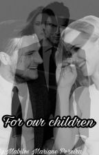 For our children by MabilsMarianePereira