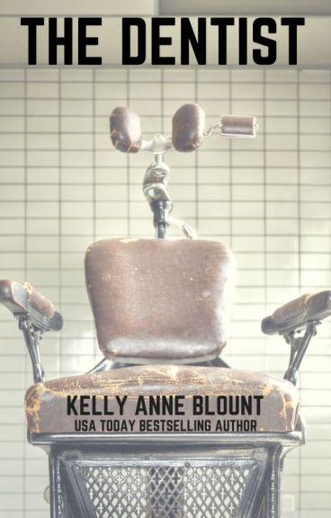 The Dentist #TNTHorrorContest by KellyAnneBlount