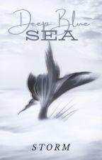 Deep Blue Sea ✔️ by WorldWriter_1