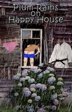 Plum Rains On Happy House by MichaelAGreco
