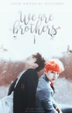 We are brothers  ➳ Vkook [Primera Temporada] by -kijuichiro