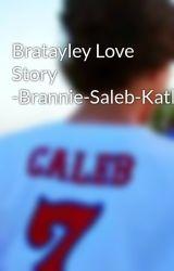 Bratayley Love Story -Brannie-Saleb-Katleb-Rayley by AnonymousLoveStories