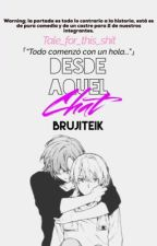 Desde Aquel Chat (Brujita x Teik) by Tale_for_this_shit