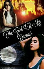 The Girl Of My Dreams ~ Camren  by thatthisgirls