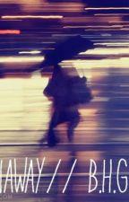 Runaway//B.H.G by multixxfanfic