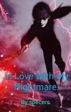 Im In love With My Nightmare by specers