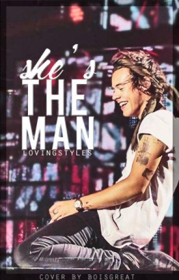 Shes The Man {Harlena / Sarry} One Direction fan fic - biebersdolI - Wattpad