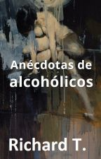 Crónicas de alcohólicos by RichardTwain