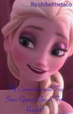 The Commoner and The Snow Queen(Elsa X Fem Reader) by chibelthetaco