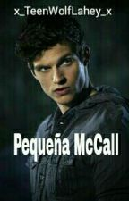 Pequeña McCall ¤ Teen Wolf fanfic by x_TeenWolfLahey_x