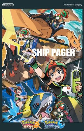 Ship Pager-Pokemon Sun and Moon-One Shots by Platinum_Zero