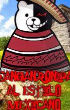 Danganronpa Estilo Mexicano by ladystoneheart9