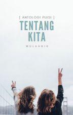 [4] Tentang Kita [Antologi Puisi] by wulaan10